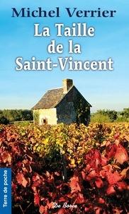Michel Verrier - La Taille de la Saint-Vincent - Là où les chèvres sont pires que les loups... (2e époque).