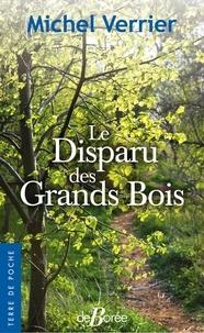 Michel Verrier - Le disparu des grands bois.