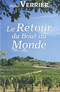 Michel Verrier - Le retour du bout du monde.