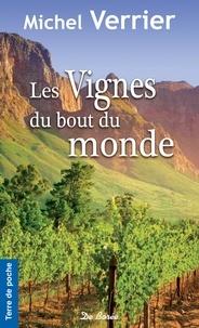 Michel Verrier - Les vignes du bout du monde.