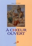 Michel Veuthey - A choeur ouvert.