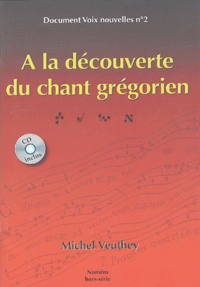 Michel Veuthey - A la découverte du chant grégorien. 1 CD audio
