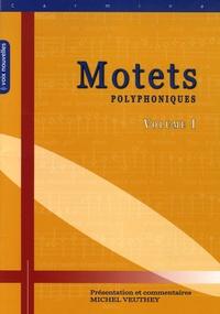 Michel Veuthey - Motets Polyphoniques - Tome 1, Fêtes et thèmes divers.