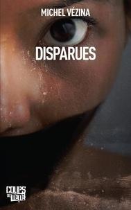 Michel Vézina - Disparues.
