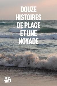 Michel Vézina et Marie-Chantale Gariepy - Douze histoires de plage et une noyade.