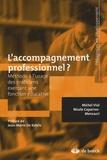 Michel Vial et Nicole Caparros-Mencacci - L'accompagnement professionnel ? - Méthode à l'usage des praticiens exerçant une fonction éducative.