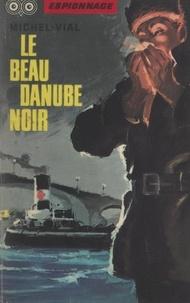 Michel Vial et Frédéric Ditis - Le beau Danube noir.