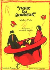 Michel Viala - J'veux du bonheur.