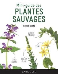Michel Viard - Mini-guide des plantes sauvages.
