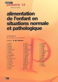 Michel Vidailhet et  Collectif - Alimentation de l'enfant en situations normale et pathologique.