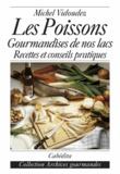 Michel Vidoudez - Les poissons - Gourmandises de nos lacs.