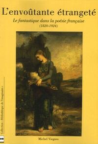 Michel Viegnes - L'Envoûtante étrangeté - Le fantastique dans la poésie française (1820-1924).