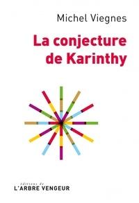Michel Viegnes - La conjecture de Karinthy.