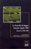 Michel Viegnes et Natalie Hervieux - La nouvelle de langue française depuis 1900 - Histoire et esthétique d'un genre littéraire Tome 2, 1950-1980.