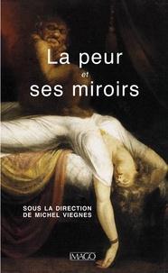 Michel Viegnes - La peur et ses miroirs.