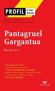 Michel Viegnes et Gérard Milhe Poutignon - Profil - Rabelais (François) : Pantagruel, Gargantua - Analyse littéraire de l'oeuvre.