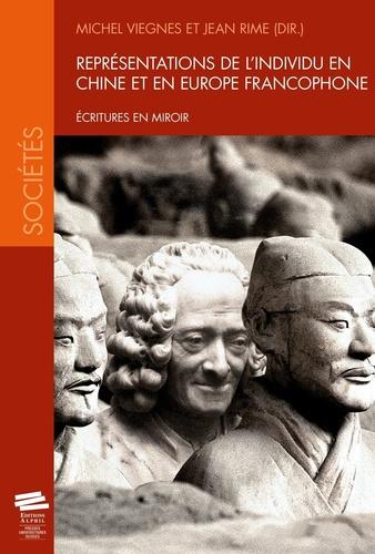 Michel Viegnes et Jean Rime - Représentations de l'individu en Chine et en Europe francophone - Ecritures en miroir.