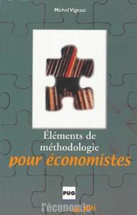 Michel Vigezzi - Eléments de méthodologie pour économistes.