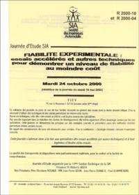 Michel Vigier et Christiane Rosiaux - Fiabilité experimentale : essais accéléres et autres techniques pour demontrer un niveau de fiabilité au moindre coût - Journée d'étude SIA mardi 24 octobre 2000.
