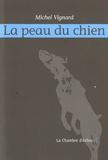 Michel Vignard - La peau du chien.