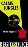 Michel Vigneron - Calais Jungles.