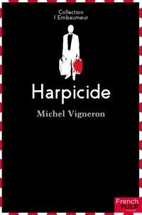 Michel Vigneron - EMBAUMEUR  : Harpicide.