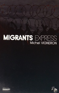 Michel Vigneron - Migrants express.