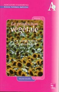 LA PRODUCTION VEGETALE. Volume 1, Les composantes de la production, 3ème édition.pdf