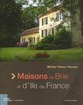 Michel Viliane Vincent - Maisons de Brie et d'Ile-de-France.