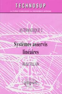 AUTOMATIQUE. Tome 2, systèmes asservis linéaires - Michel Villain |