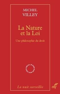 Michel Villey - La Nature et la Loi - Une philosophie du droit.