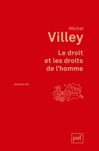 Le droit et les droits de l'homme - Michel Villey |