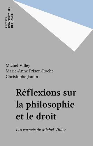 Réflexions sur la philosophie et le droit. Les carnets