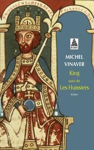 Michel Vinaver - King - Suivi de Les huissiers.