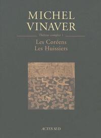 Michel Vinaver - Les Coréens, Les Huissiers - Tome 1 Théâtre.