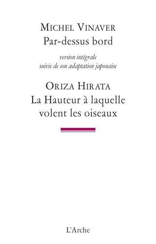 Michel Vinaver et Oriza Hirata - Par-dessus bord - La Hauteur à laquelle volent les oiseaux.