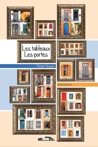 Michel Vincent - Les tableaux, les portes.