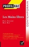Georges Décote et Michel Vincent - Profil - ^luard/Ray : Les Mains libres - Analyse littéraire de l'œuvre.