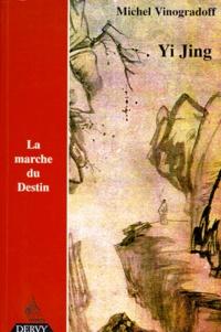 Michel Vinogradoff - Yi jing ou La marche du destin.
