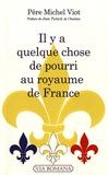 Michel Viot - Il y a quelque chose de pourri au royaume de France.