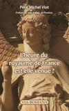 Michel Viot - L'heure du royaume de France est-elle venue ?.
