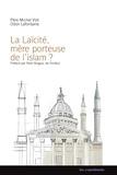 Michel Viot et Odon Lafontaine - La laïcité, mère porteuse de l'islam ?.