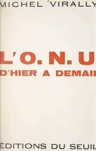 Michel Virally - L'O.N.U., d'hier à demain.