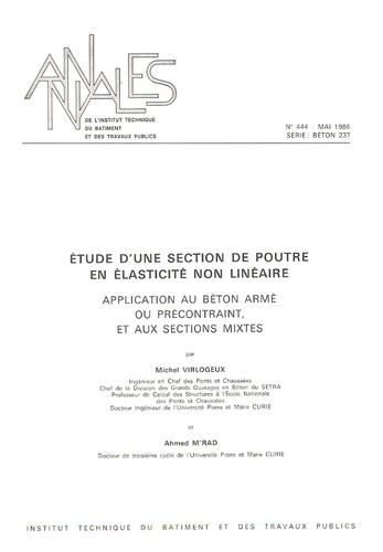 Michel Virlogeux - Etude d'une section de poutre en élasticité non linéaire - Application au béton armé ou précontraint, et aux sections mixtes.