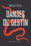 Michel Vittoz - Danses du destin.