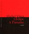 Michel Vittoz - Oedipe à Paname.