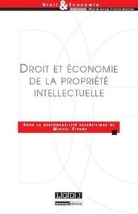 Michel Vivant - Droit et économie de la propriété intellectuelle.
