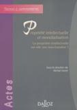 Michel Vivant et  Collectif - Propriété intellectuelle et mondialisation - La propriété intellectuelle est-elle une marchandise ?.