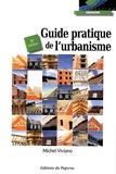 Michel Viviano - Guide pratique de l'urbanisme.