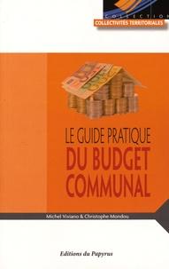 Michel Viviano et Christophe Mondou - Le guide pratique du budget communal.